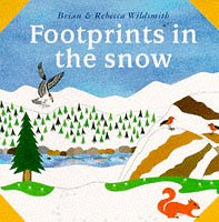 Footprints in the Snow (What Next Books) (9780192723116) by Wildsmith, Brian; Wildsmith, Rebecca