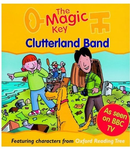 The Magic Key: Clutterland Band (Featuring characters: Sue Mongredien