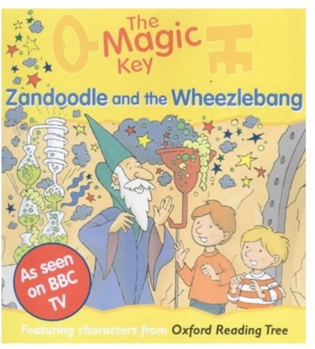 9780192724472: The Magic Key: Zandoodle and the Wheezlebang (The magic key story books)