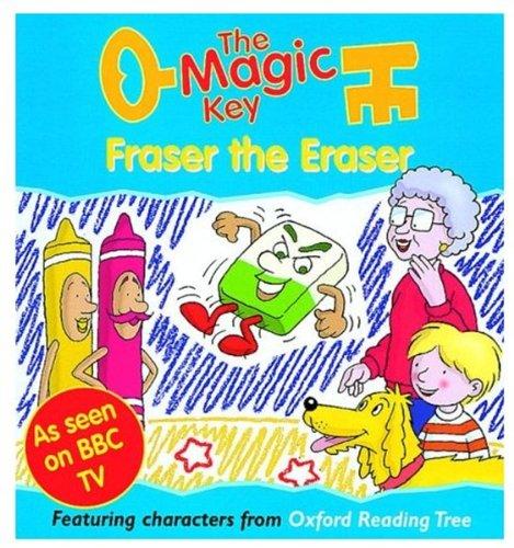 The Magic Key: Fraser the Eraser (The magic key story books): Sue Mongredien