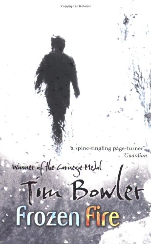 Frozen Fire: Tim Bowler