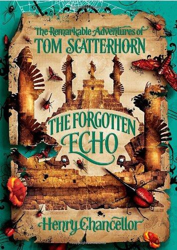 9780192727442: The Forgotten Echo: The Remarkable Adventures of Tom Scatterhorn