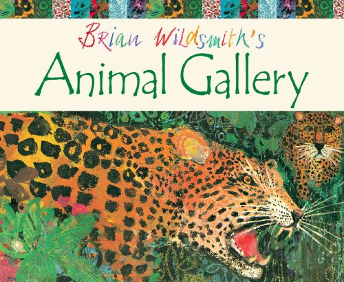 Brian Wildsmith's Animal Gallery (0192727931) by Brian Wildsmith