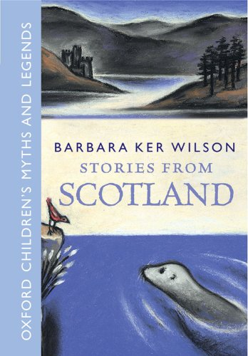 9780192728609: Stories From Scotland: Oxford Children's Myths and Legends