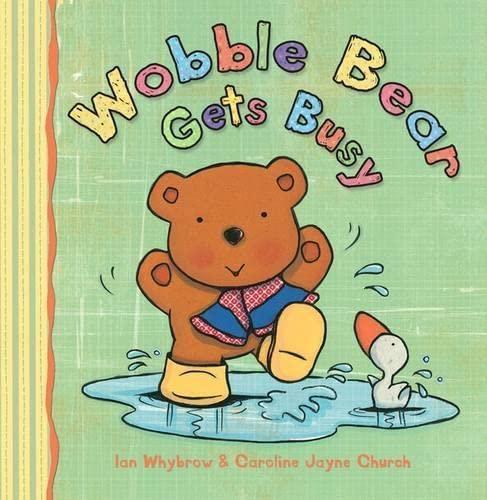 Wobble Bear Gets Busy: Whybrow, Ian