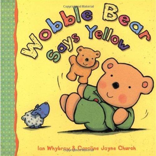 9780192729156: Wobble Bear Says Yellow