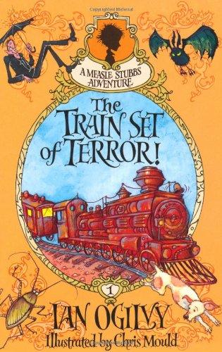 9780192729705: The Train Set of Terror! - A Measle Stubbs Adventure