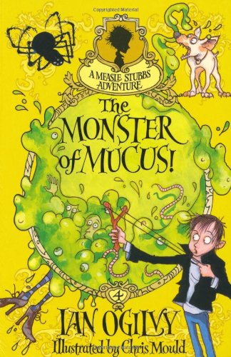 9780192729736: The Monster of Mucus!
