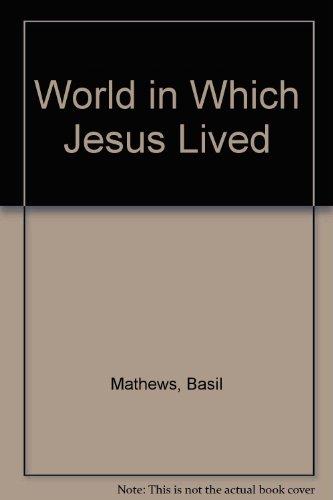 9780192730565: World in Which Jesus Lived