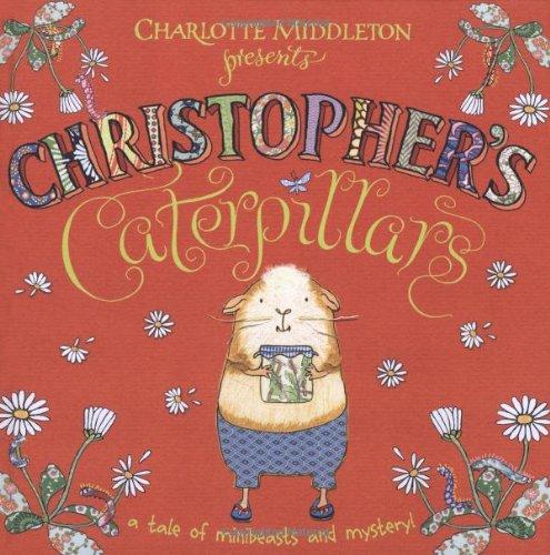 9780192732316: Christopher's Caterpillars. Charlotte Middleton (Christopher Nibble)