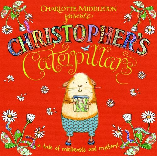 9780192732323: Christopher's Caterpillars. Charlotte Middleton (Christopher Nibble)