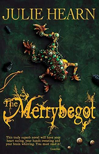 The Merrybegot: Hearn, Julie