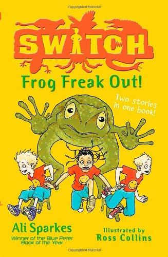 S.W.I.T.C.H.:Frog Freak Out!: Ali Sparkes