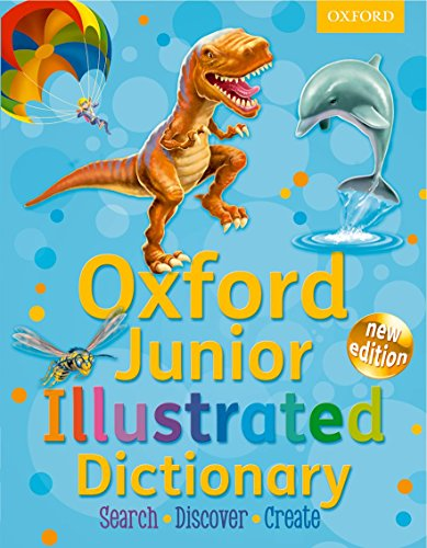 OXFORD JUNIOR ILLUSTRATED DICTIONARY NEW ED: Oxford Dictionaries