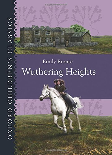 9780192733429: Oxford Children's Classics: Wuthering Heights