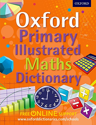 9780192733535: Oxford Primary Illustrated Maths Dictionary (Oxford Dictionary)