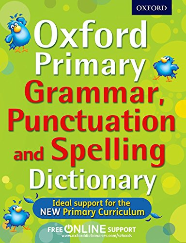 9780192734211: Oxford Primary Grammar, Punctuation and Spelling Dictionary: Accessible language support for 7-9 year olds