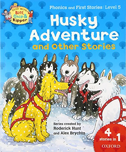 9780192734358: Oxford Reading Tree Read With Biff, Chip, and Kipper: Husky Adventure & Other Stories: Level 5 Phonics and First Stories (Read With Biff Chip & Kipper)