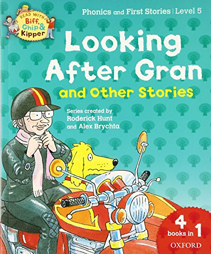 9780192734365: Oxford Reading Tree Read With Biff, Chip, and Kipper: Looking After Gran and Other Stories: Level 5 Phonics and First Stories (Read With Biff Chip & Kipper)