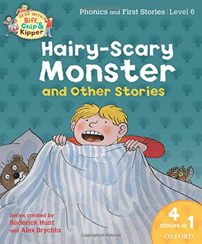 9780192734372: Oxford Reading Tree Read With Biff, Chip, and Kipper: Hairy-scary Monster & Other Stories: Level 6 Phonics and First Stories