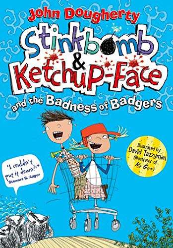9780192734495: Stinkbomb & Ketchup-Face and the Badness of Badgers