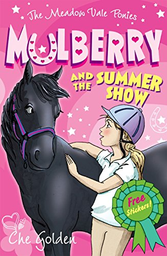 9780192734662: The Meadow Vale Ponies: Mulberry and the Summer Show (Meadow Vale Ponies 1)