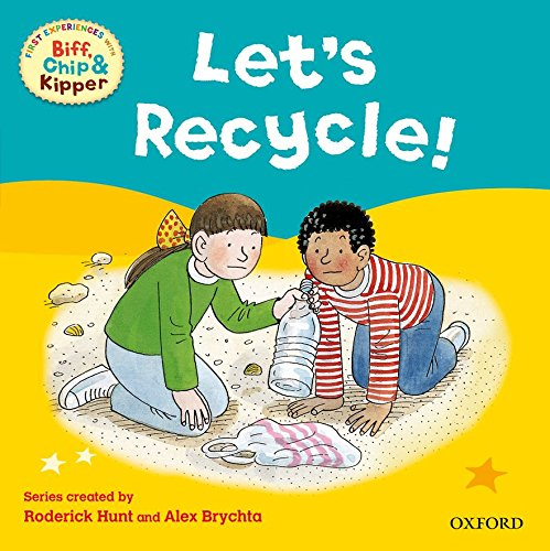 9780192735126: Oxford Reading Tree Read With Biff, Chip, and Kipper: First Experiences: Let's Recycle! (Biff Chip & Kipper First/Exper)