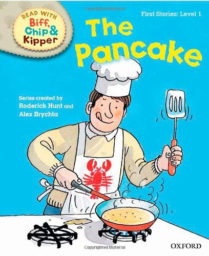 9780192736529: Oxford Reading Tree Read with Biff, Chip and Kipper: First Stories: Level 1: The Pancake (Biff Chip & Kipper L 1)