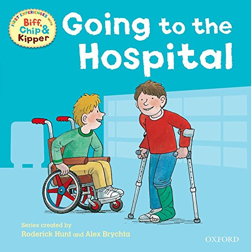 9780192736789: Going to the Hospital (First Experiences with Biff, Chip & Kipper)