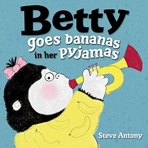 9780192738189: Betty Goes Bananas in her Pyjamas