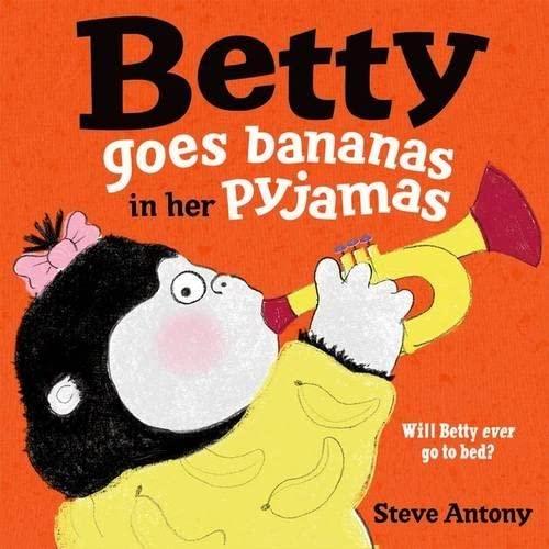 9780192738196: Betty Goes Bananas in her Pyjamas