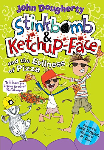 9780192738257: Stinkbomb and Ketchup-Face and the Evilness of Pizza
