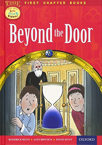9780192739063: Oxford Reading Tree Read with Biff, Chip and Kipper: Level 11 First Chapter Books: Beyond the Door (Time Chronicles 2)