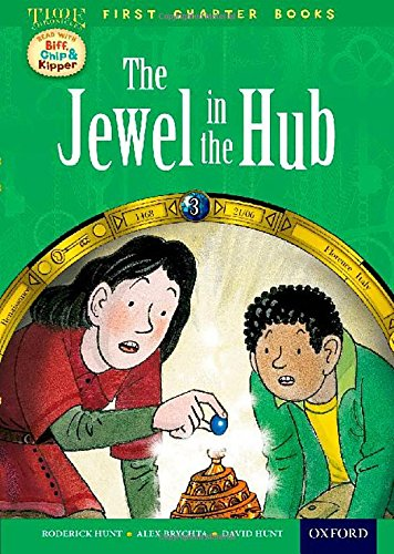 9780192739070: Oxford Reading Tree Read with Biff, Chip and Kipper: Level 11 First Chapter Books: The Jewel in the Hub (Time First Chapter Books)
