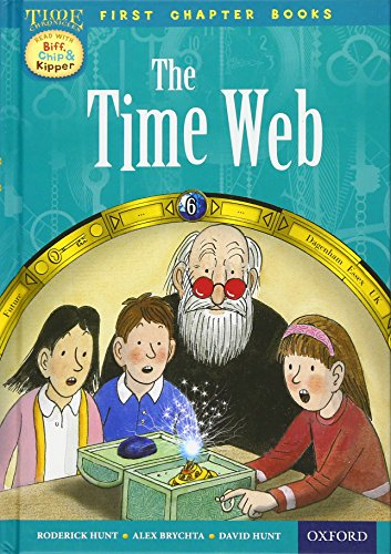 9780192739100: Oxford Reading Tree Read with Biff, Chip and Kipper: Level 11 First Chapter Books: The Timeweb