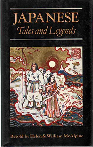 Japanese Tales and Legends (Oxford Myths & Legends): Helen McAlpine, William McAlpine