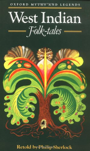 9780192741271: West Indian Folk-tales (Oxford Myths and Legends)