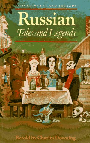 Russian Tales and Legends (Oxford Myths and: Downing, Charles