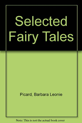 Selected Fairy Tales: Barbara Leonie Picard