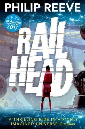 9780192742766: Railhead: shortlisted for the CILIP Carnegie Medal 2017