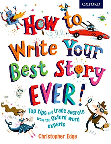 9780192743527: How to Write your Best Story Ever!
