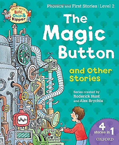 9780192744753: Oxford Reading Tree Read with Biff Chip & Kipper: The Magic Button and Other Stories, Level 2 Phonics and First Stories