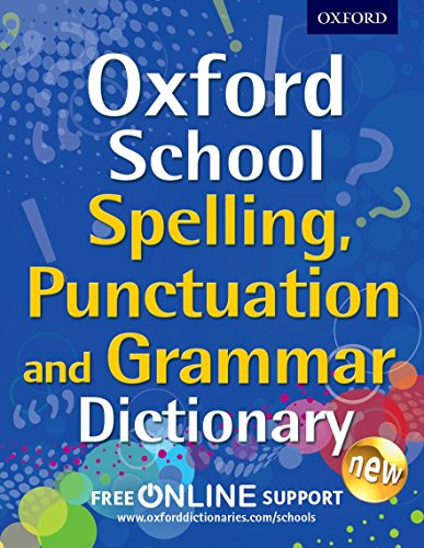 9780192745378: Oxford School Spelling, Punctuation and Grammar Dictionary (Oxford School Dictionaries)