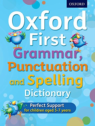 9780192745699: Oxford First Grammar, Punctuation and Spelling Dictionary