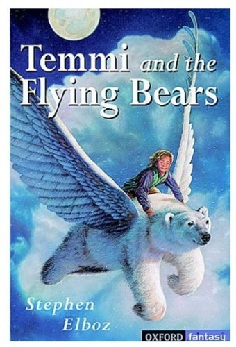 9780192750150: Temmi and the Flying Bears (Oxford fantasy)