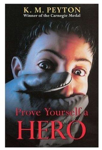 9780192750884: Prove Yourself a Hero (Oxford Children's Modern Classics)