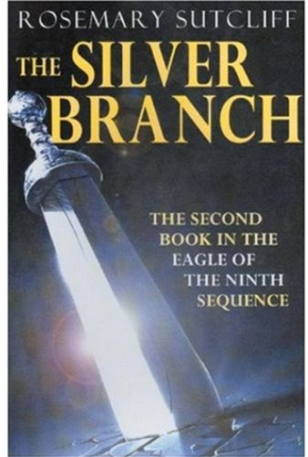 9780192751782: The Silver Branch (Eagle of the Ninth)
