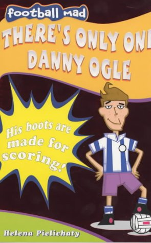 9780192752352: There's Only One Danny Ogle (Football Mad)