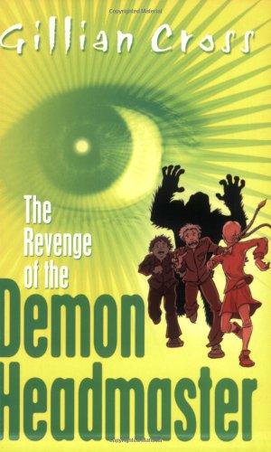 The Revenge of the Demon Headmaster: Cross, Gillian