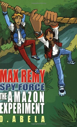9780192754226: The Amazon Experiment: Max Remy: Spy Force Book 5